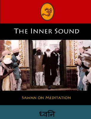 The Inner Sound: Sawan on Meditation