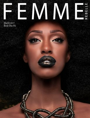 Femme Rebelle Magazine March 2017 - BOOK 1 ISSUE 2