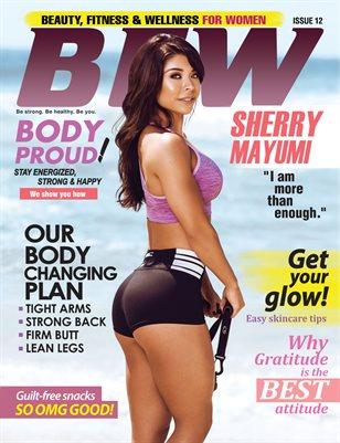 BFW Magazine Issue 12: Beauty, Fitness & Wellness for Women featuring Sherry Mayumi