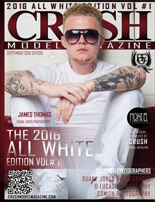 CRUSH MODEL MAGAZINE 2016 ALL WHITE EDITION VOL #1