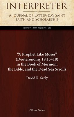 """A Prophet Like Moses"" (Deuteronomy 18:15–18) in the Book of Mormon, the Bible, and the Dead Sea Scrolls"