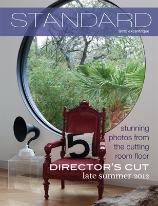 Standard Magazine Issue 12: Director's Cut, Late Summer 2012