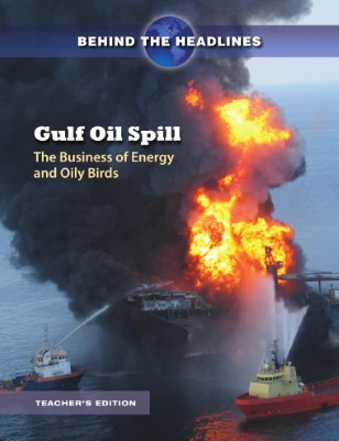 Gulf Oil Spill: The Business of Energy and Oily Birds.  Teacher's Edition