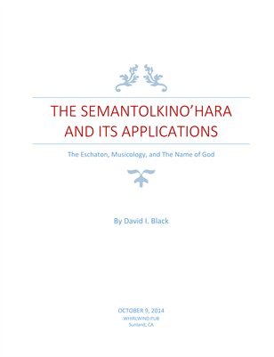 The Semantolkino'hara and Its Applications: The Eschaton, Musicology, and The Name of God