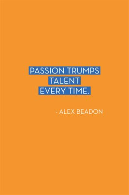 Passion trumps...