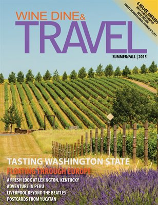 WINE DINE & TRAVEL MAGAZINE SUMMER/FALL 2015