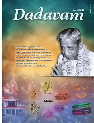 Moha: Illusion that Attaches to the Necessary and the Unnecessary (English Dadavani May-2014)
