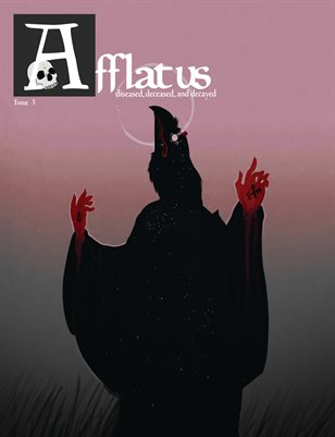 Afflatus Issue 3: Diseased, Deceased, Decayed