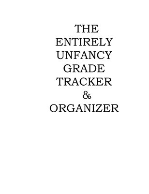 The Unfancy Grade Tracker & Organizer