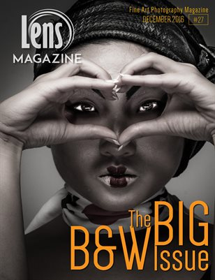 Lens Magazine Issue#27  The BIG B&W Issue