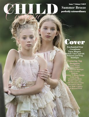 Child Couture magazine Issue 7 Volume 9 2019 SUMMER BREEZE ISSUE