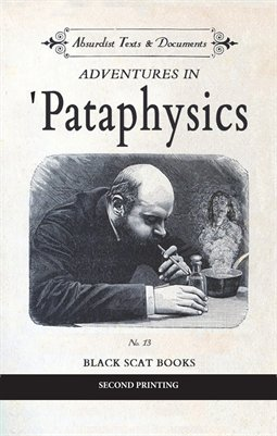 ADVENTURES IN 'PATAPHYSICS