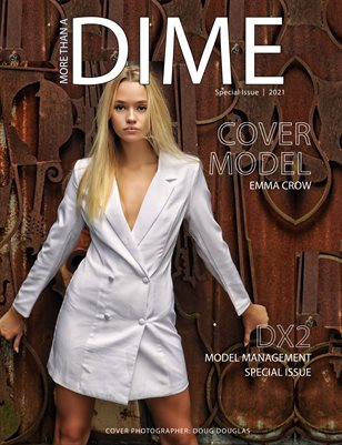 MORE THAN A DIME - SPECIAL ISSUE FEATURING DX2 MODEL MANAGEMENT
