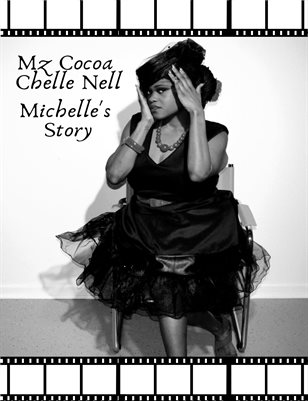 Mz Cocoa Chelle Nelle ( Michelle's story)