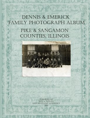 Dennis & Emerick Family Photograph Album, Pike & Sangamon Counties, Illinois