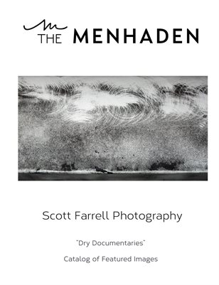 "The Menhaden Collection - ""Dry Documentaries"" by Scott Farrell"