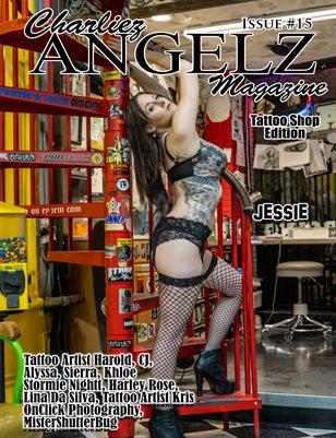 Charliez Angelz Issue #15- Tattoo Shop Edition - Jessie
