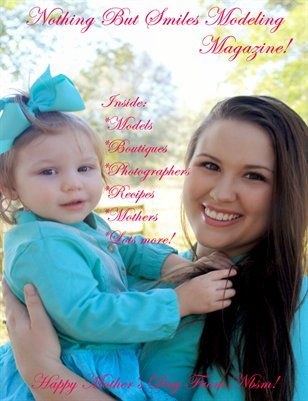 Nothing But Smiles Modeling Magazine! Happy Mother's Day!!