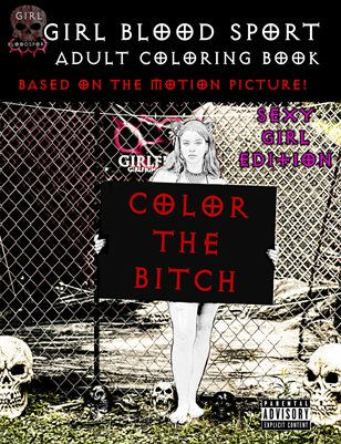 Girl Blood Sport Adult Coloring Book - Sexy Girls Edition