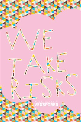 Makers: We Take Risks