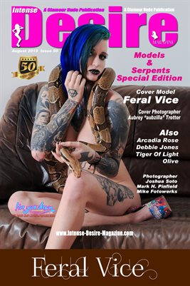 INTENSE DESIRE MAGAZINE COVER POSTER - MODELS & SERPENTS - SPECIAL EDITION - Cover Model Feral Vice - August 2019