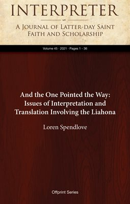 And the One Pointed the Way: Issues of Interpretation and Translation Involving the Liahona