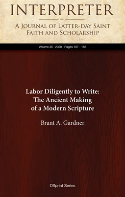 Labor Dilgently to Write: The Ancient Making of a Modern Scripture — Chapters 6 - 8