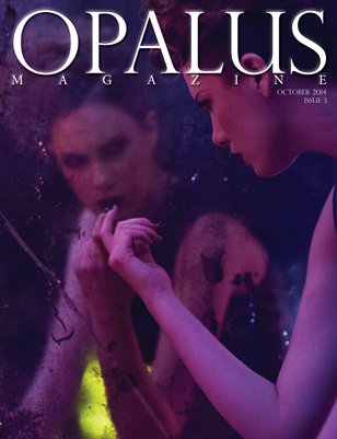 OPALUS Magazine - Issue 3  -  Drifting Shadows of Intrigue