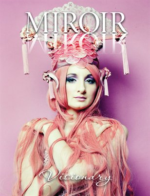 MIROIR MAGAZINE • Visionary • Ka Amorastreya