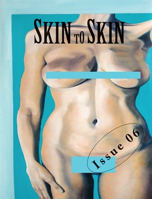 Skin to Skin Issue 06