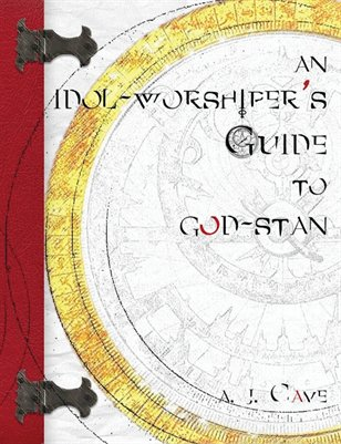 An idol-worshiper's Guide to god-stan: a trilogy in 7 parts: two