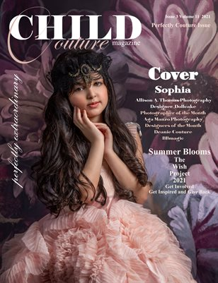 Child Couture Magazine Issue 3 Volume 11 2021 Perfectly Couture Issue