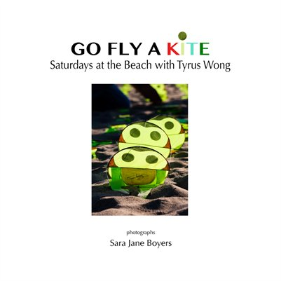 GO FLY A KITE: Saturdays At the Beach with Tyrus Wong