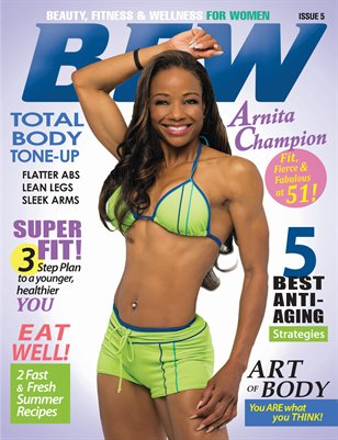 BFW Magazine: Beauty, Fitness & Wellness for Women featuring Arnita Champion