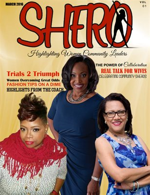 SHERO MAGAZINE MARCH 2016 ISSUE VOL 1