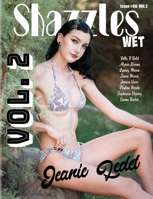 Shazzles Wet Issue # 66 VOL 2 Cover Model Jeanie Ledet