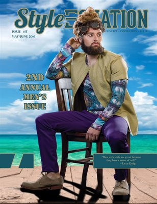 STYLE EQUATION MAGAZINE - 2ND ANNUAL MEN'S - ISSUE #17 - MAY/JUNE - 2016