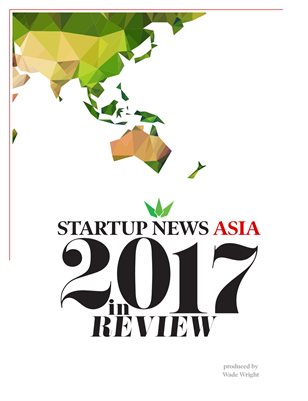 Startup News Asia: 2017 in review