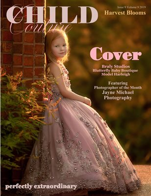 Child Couture magazine Issue 9 Volume 9 2019 Harvest Blooms