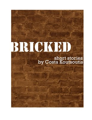 BRICKED: Short Stories