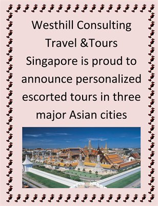 Westhill Consulting Travel &Tours Singapore is proud to announce personalized escorted tours in three major Asian cities