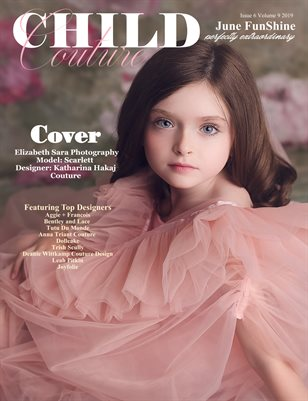 Child Couture magazine issue 6 Volume 9 2019