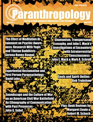 Paranthropology: Journal of Anthropological Approaches to the Paranormal Vol. 3 No. 2 (April 2012)