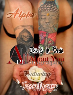 "Ink'd in Skin ~ All About You ""Alpha"""