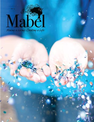 Mabel Magazine No. 4 • Making a Living Creating a Life