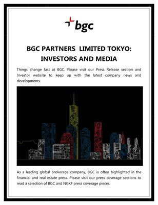 BGC PARTNERS  LIMITED TOKYO: INVESTORS AND MEDIA