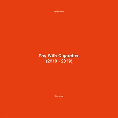 Pay With Cigarettes (2018-2019)
