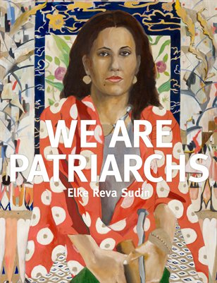 We Are Patriarchs by Elke Reva Sudin