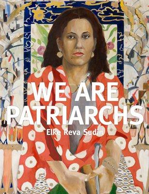 We Are Patriarchs by Elke Reva Sudin
