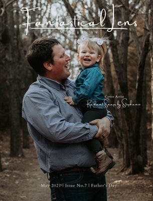 Fantastical Lens Magazine   Issue No.7   Father's Day